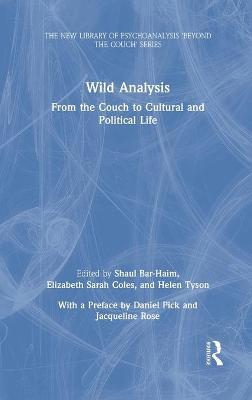 Wild Analysis: From the Couch to Cultural and Political Life by Shaul Bar-Haim
