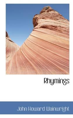 Rhymings by John Howard Wainwright
