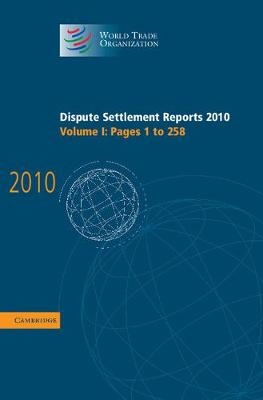 Dispute Settlement Reports 2010: Volume 1, Pages 1-258 by World Trade Organization