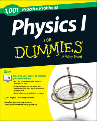 Physics I Practice Problems for Dummies by Consumer Dummies