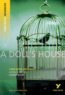 Doll's House: York Notes Advanced by Kirsten Shepherd-Barr