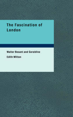 The The Fascination of London by Walter Besant