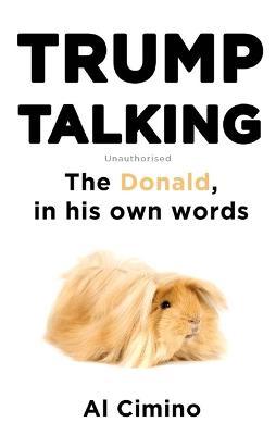 Trump Talking by Al Cimino