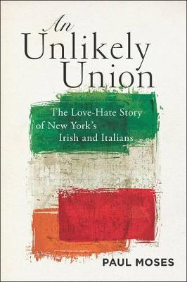An Unlikely Union by Paul Moses