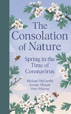 The Consolation of Nature: Spring in the Time of Coronavirus by Michael McCarthy
