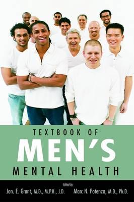 Textbook of Men's Mental Health by Jon E. Grant