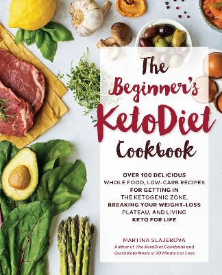 The Beginner's KetoDiet Cookbook by Martina Slajerova