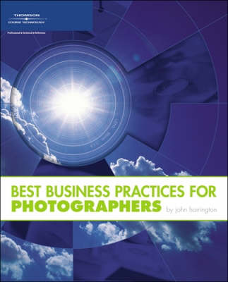Best Business Practices for Photographers by John Harrington
