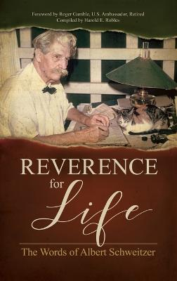Reverence for Life by Albert Schweitzer