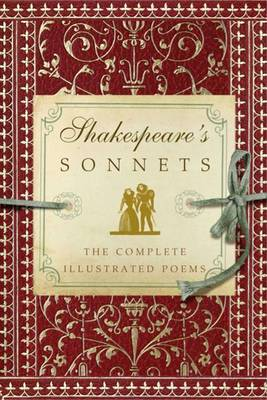 Shakespeare's Sonnets: The Complete Illustrated Edition by William Shakespeare