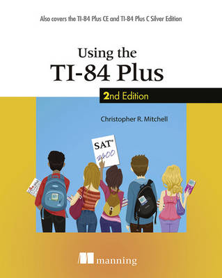 Using the TI-84 Plus by Christopher R Mitchell