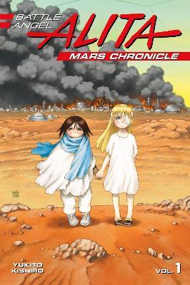 Battle Angel Alita Mars Chronicle 1 by Yukito Kishiro