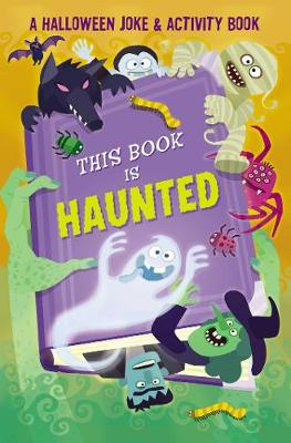 This Book is Haunted!: A Halloween Joke & Activity Book by Maggie Fischer