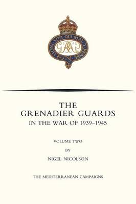 Grenadier Guards in the War of 1939-1945 Volume Two by Nigel Nicolson