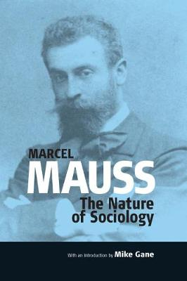 The Nature of Sociology by Mike Gane