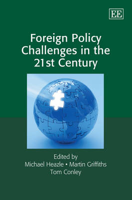 Foreign Policy Challenges in the 21st Century by Michael Heazle