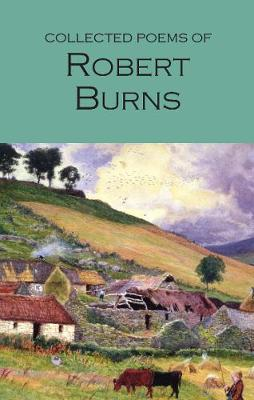 Collected Poems of Robert Burns by Robert Burns