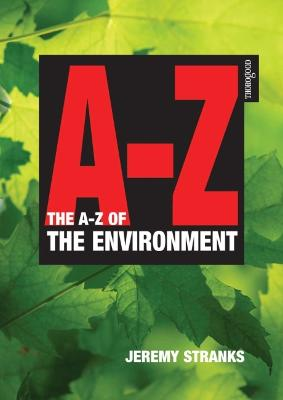The A-Z of Environment by Jeremy W. Stranks