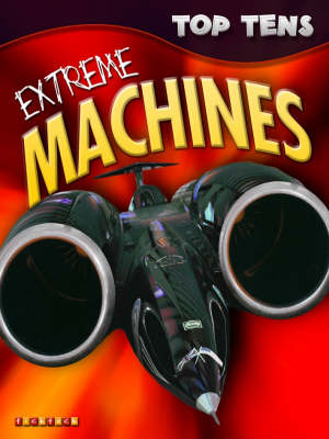 Top Tens: Extreme Machines by Ticktock