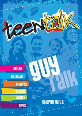 Teen Talk: Guy Talk by Sharon Witt