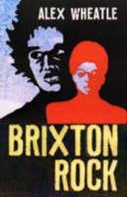 Brixton Rock by Alex Wheatle