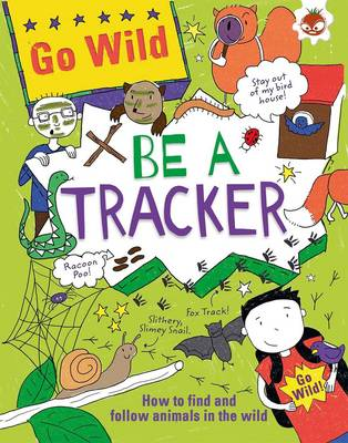 Go Wild be a Tracker by Chris Oxlade