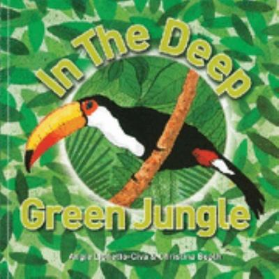 In the Deep Green Jungle by Angie Lionetto-Civa
