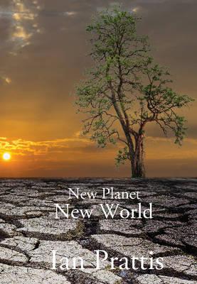New Planet New World by Ian Prattis