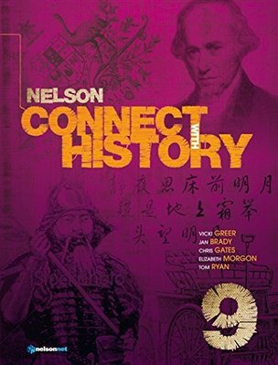 Nelson Connect with History for the Australian Curriculum Year 9 by Chris Gates