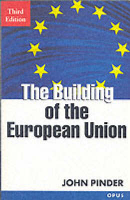 The Building of the European Union by John Pinder