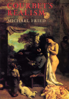 Courbet's Realism by Michael Fried