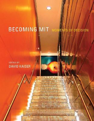 Becoming MIT by David Kaiser
