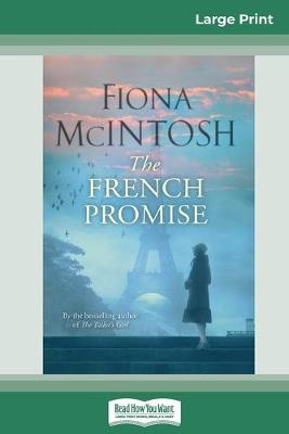 The The French Promise (16pt Large Print Edition) by Fiona McIntosh