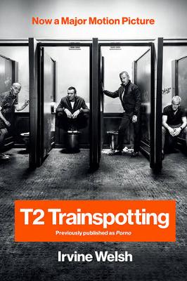 T2 Trainspotting by Irvine Welsh