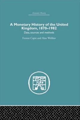 Monetary History of the United Kingdom by Forrest Capie