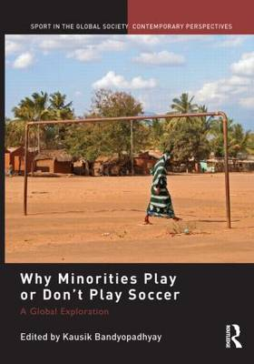 Why Minorities Play or Don't Play Soccer book