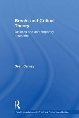 Brecht and Critical Theory by Sean Carney