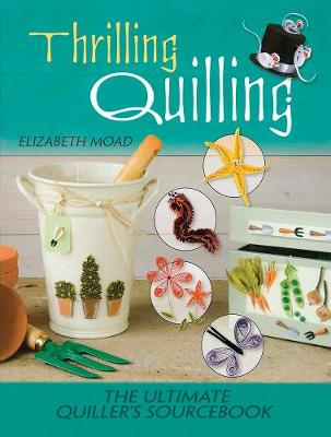 Thrilling Quilling by Elizabeth Moad