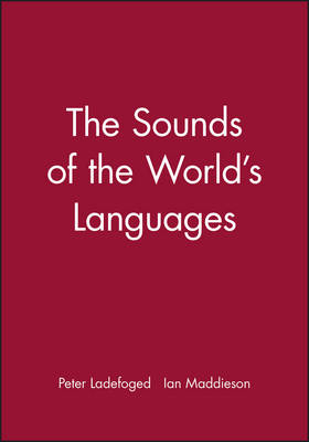 The Sounds of the World's Languages by Peter Ladefoged