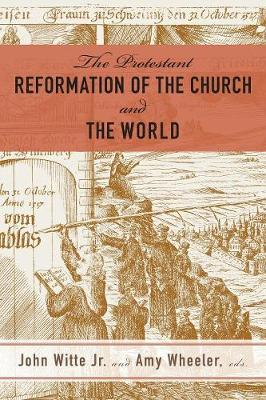 Reformation of the Church and the World by John Witte, Jr.
