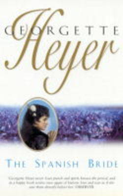 The The Spanish Bride by Georgette Heyer