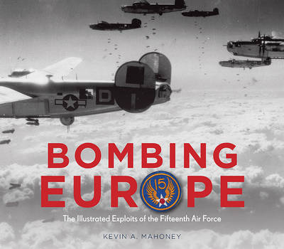 Bombing Europe by Kevin A. Mahoney
