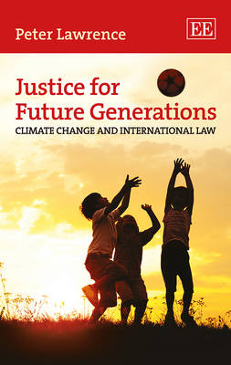 Justice for Future Generations by Peter Lawrence