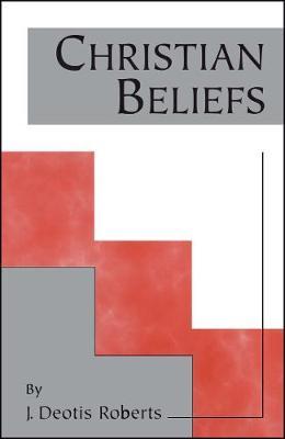 Christian Beliefs by J. Deotis Roberts
