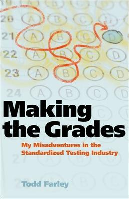 Making the Grades: My Misadventures in the Standardized Testing Industry book