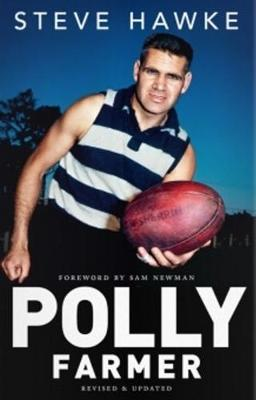 Polly Farmer: A Biography - Revised and Updated by Steve Hawke