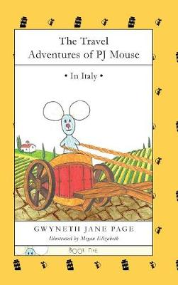 The Travel Adventures of PJ Mouse: In Italy by Jane Page