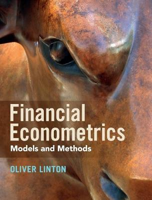 Financial Econometrics: Models and Methods by Oliver Linton