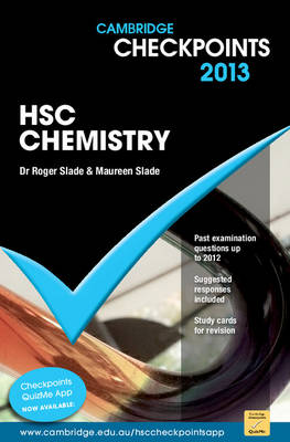 Cambridge Checkpoints HSC Chemistry 2013 by Roger Slade