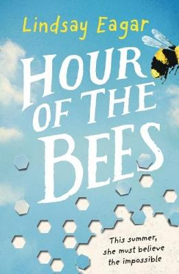 Hour of the Bees by Lindsay Eagar